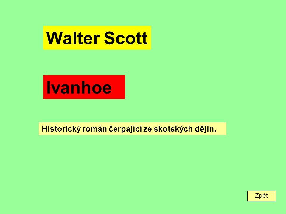 Zpět Walter Scott Ivanhoe Historický román čerpající ze skotských dějin.