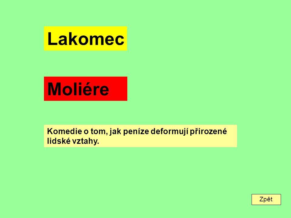 Zpět Lakomec Moliére Komedie o tom, jak peníze deformují přirozené lidské vztahy.