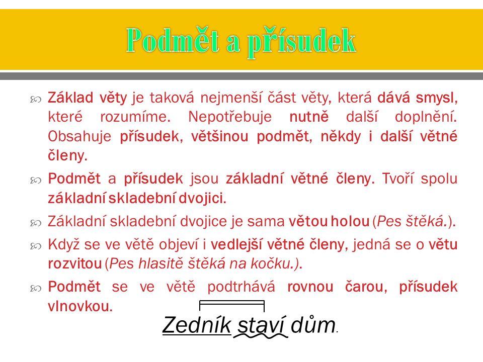  Nejdůležitějším členem každé věty je přísudek.