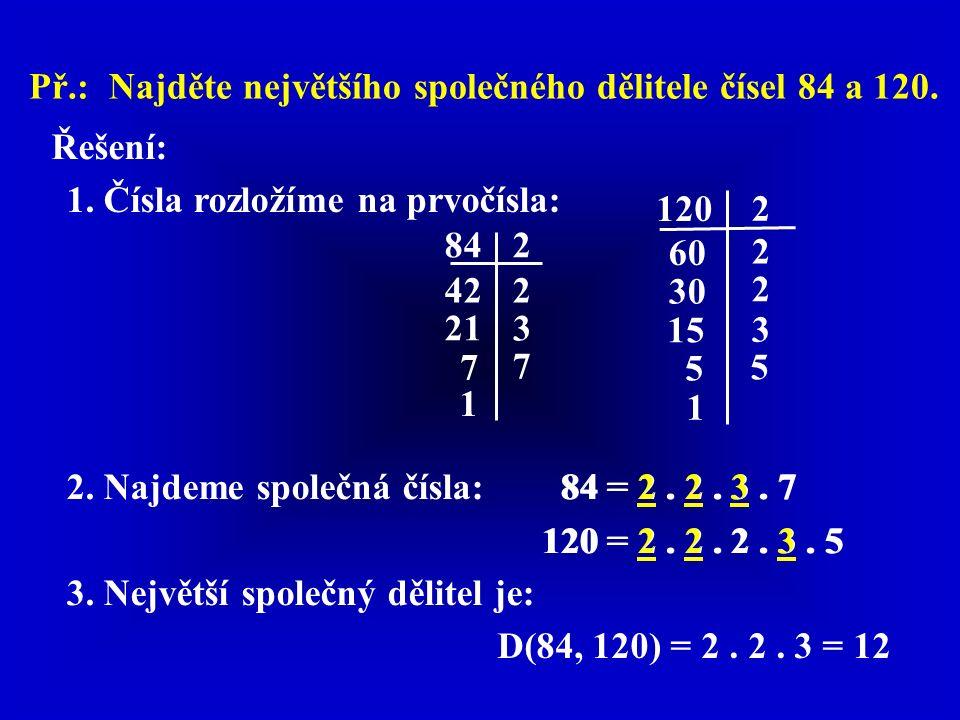 Př.: Najděte největšího společného dělitele čísel 84 a 120.