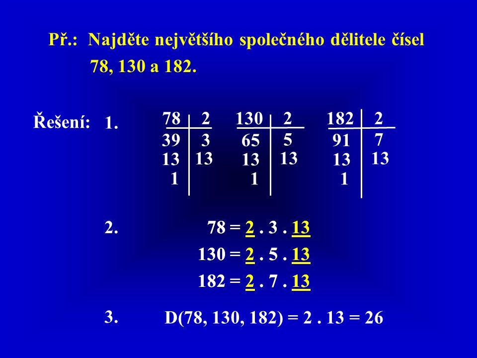 Př.: Najděte největšího společného dělitele čísel 78, 130 a 182.