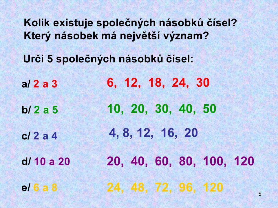 5 Kolik existuje společných násobků čísel. Který násobek má největší význam.