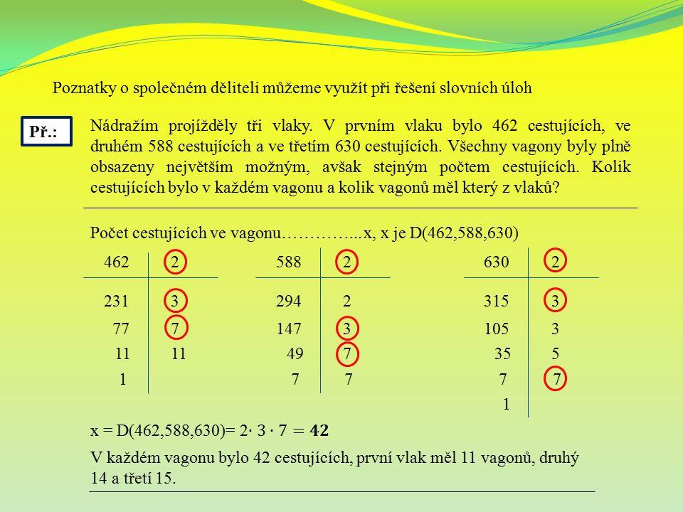 Nejmenší společný násobek čísel a, b je nejmenší ze všech společných násobků těchto čísel.