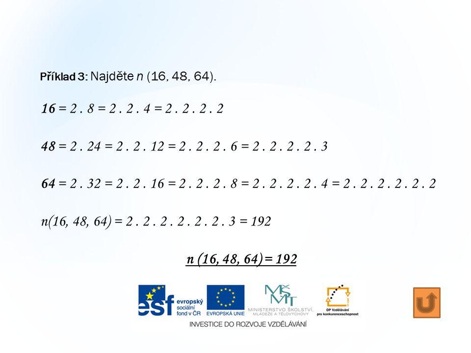 Příklad 3: Najděte n (16, 48, 64). 16 = 2. 8 = 2.