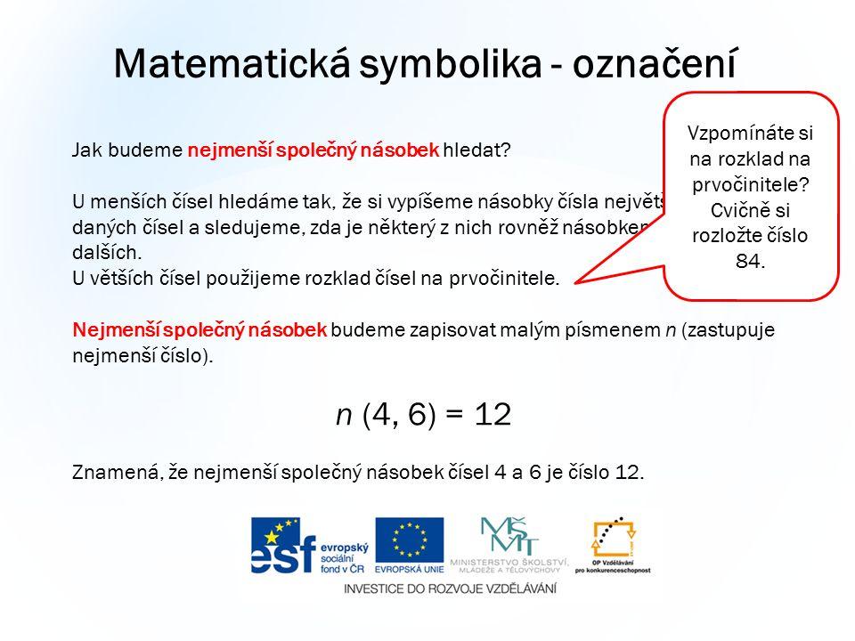 Matematická symbolika - označení Jak budeme nejmenší společný násobek hledat.