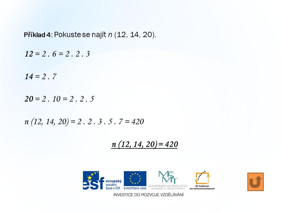 Příklad 4: Pokuste se najít n (12, 14, 20). 12 = 2.