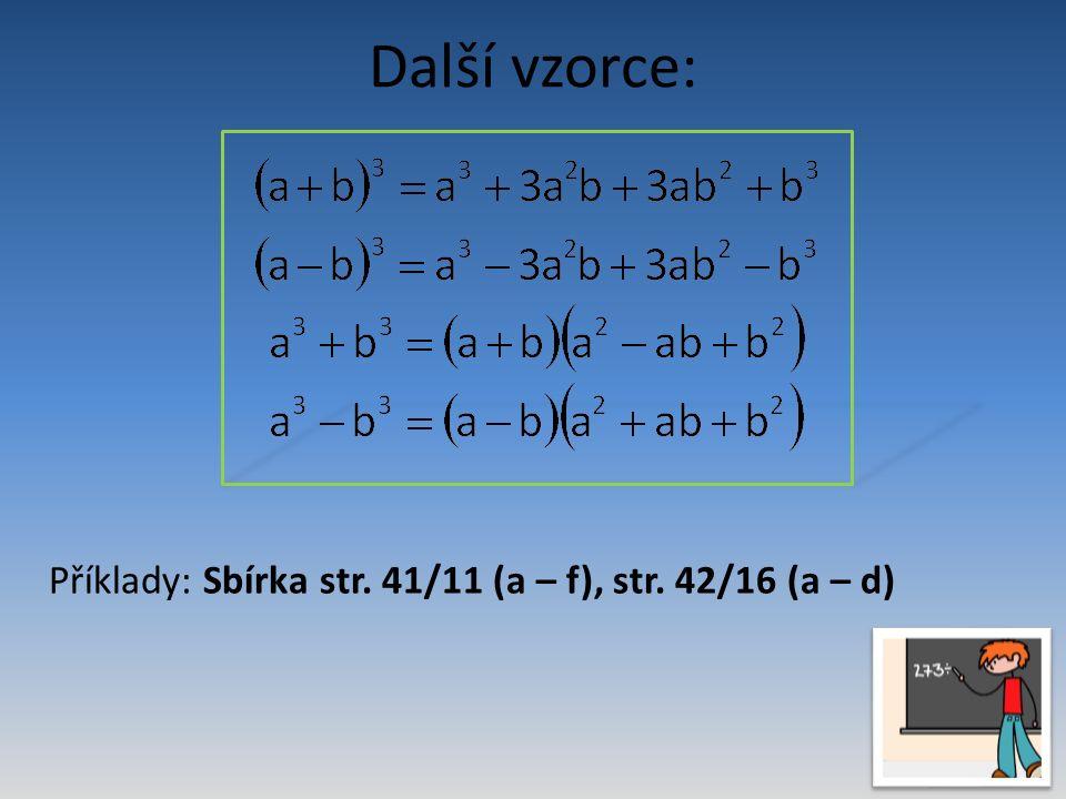 Další vzorce: Příklady: Sbírka str. 41/11 (a – f), str. 42/16 (a – d)