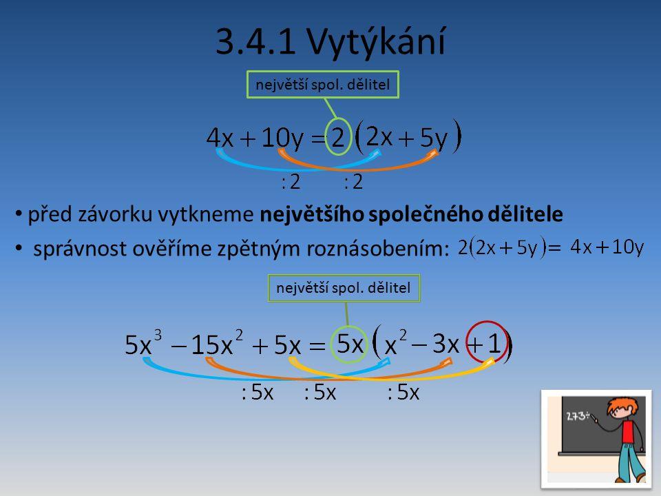 Rozlož kvadratický trojčlen: hledáme čísla, pro která platí: