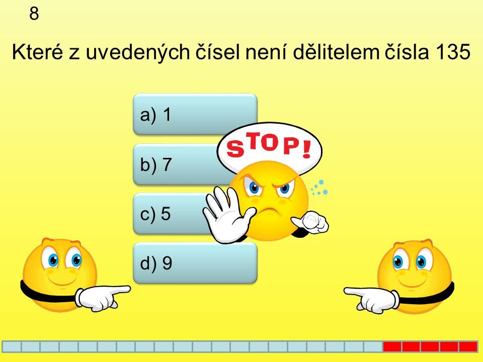 7 a) 3 b) 6 d) 12 Určete největší společný dělitel čísel 18 a 27 c) 9