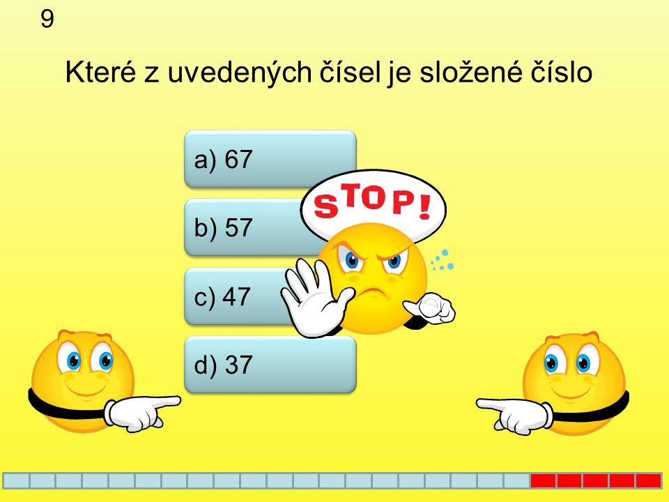 8 b) 7 a) 1 c) 5 Které z uvedených čísel není dělitelem čísla 135 d) 9