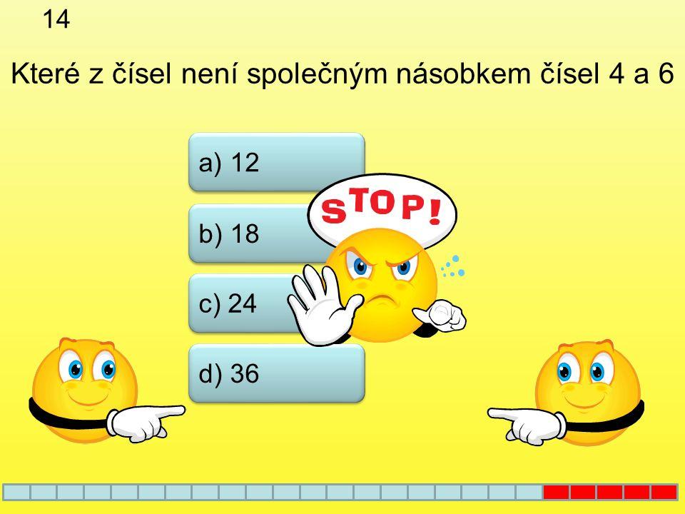 13 a) 523 b) 1922 c) 5136 d) 1418 Které z čísel je dělitelné 4