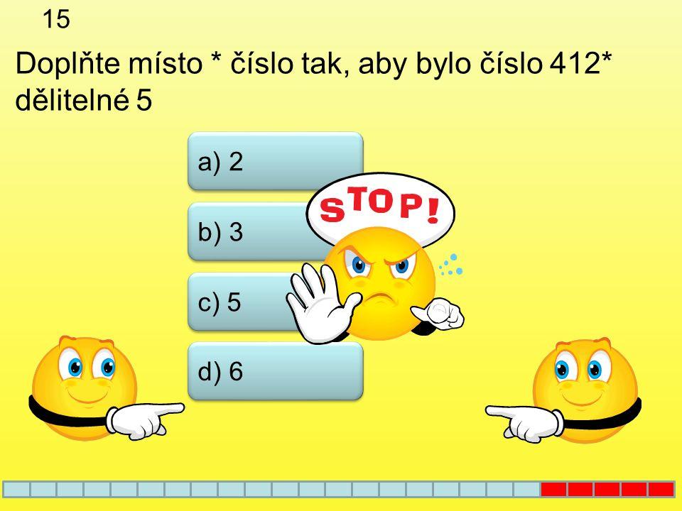 14 b) 18 a) 12 c) 24 d) 36 Které z čísel není společným násobkem čísel 4 a 6