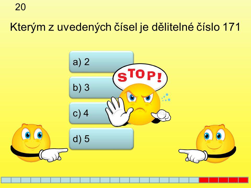 19 a) 504 b) 216 c) 108 Které z uvedených čísel není dělitelné 9 d) 401