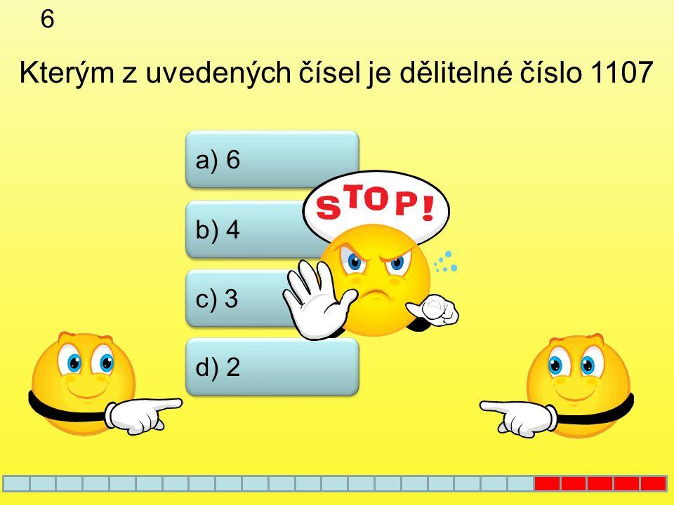 náhradní - 5 b) 6 a) 5 c) 9 d) 25 Které z čísel má více než 3 dělitele