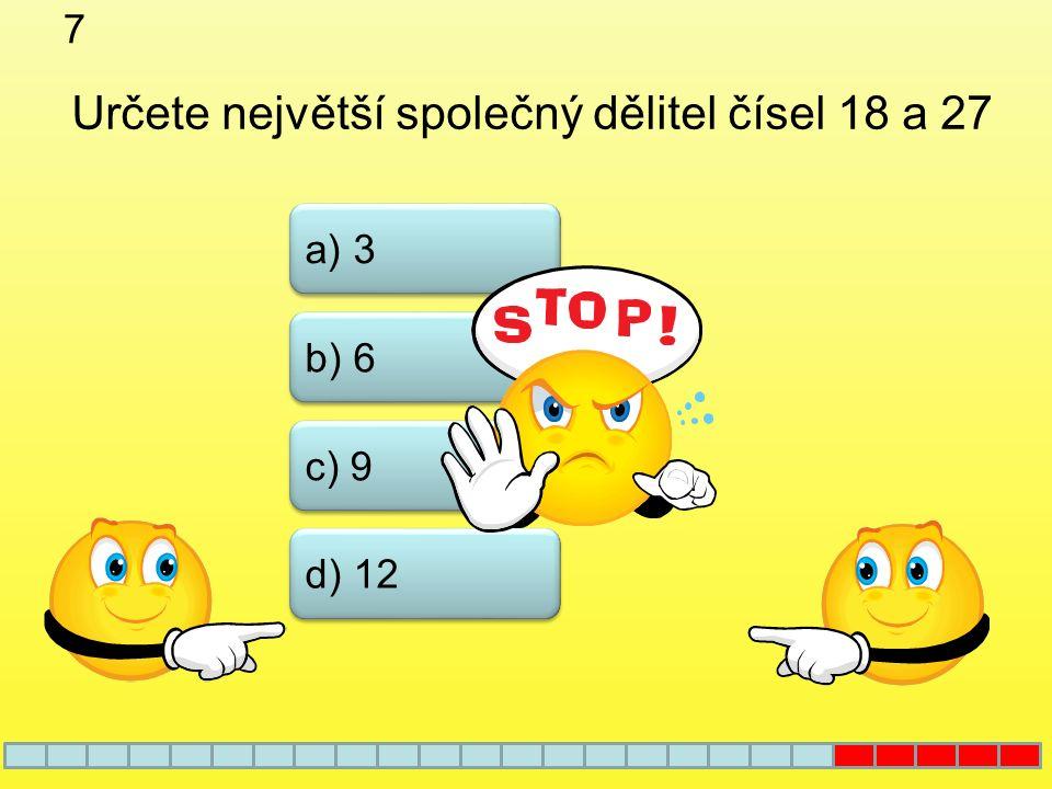 6 a) 6 c) 3 b) 4 Kterým z uvedených čísel je dělitelné číslo 1107 d) 2