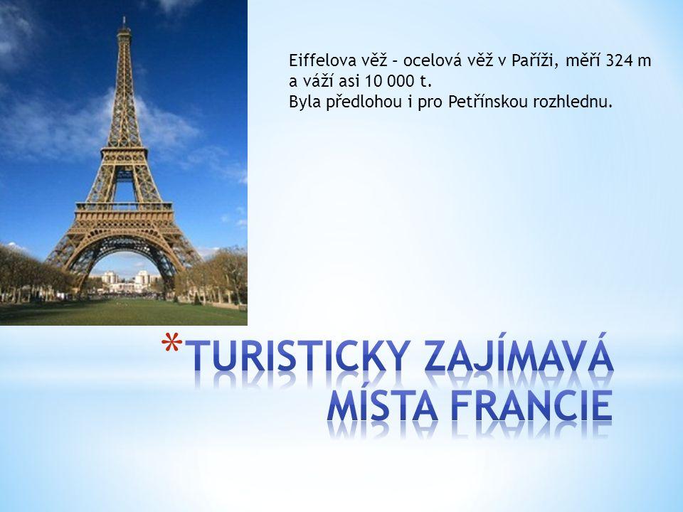 Eiffelova věž – ocelová věž v Paříži, měří 324 m a váží asi 10 000 t. Byla předlohou i pro Petřínskou rozhlednu.