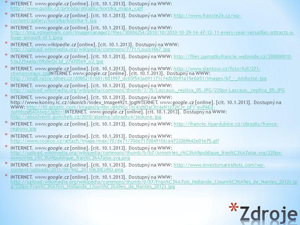 * INTERNET. www.google.cz [online]. [cit. 10.1.2013]. Dostupný na WWW: http://www.quido.cz/priroda/obrazky/korsika_mapa_v.gif http://www.quido.cz/prir
