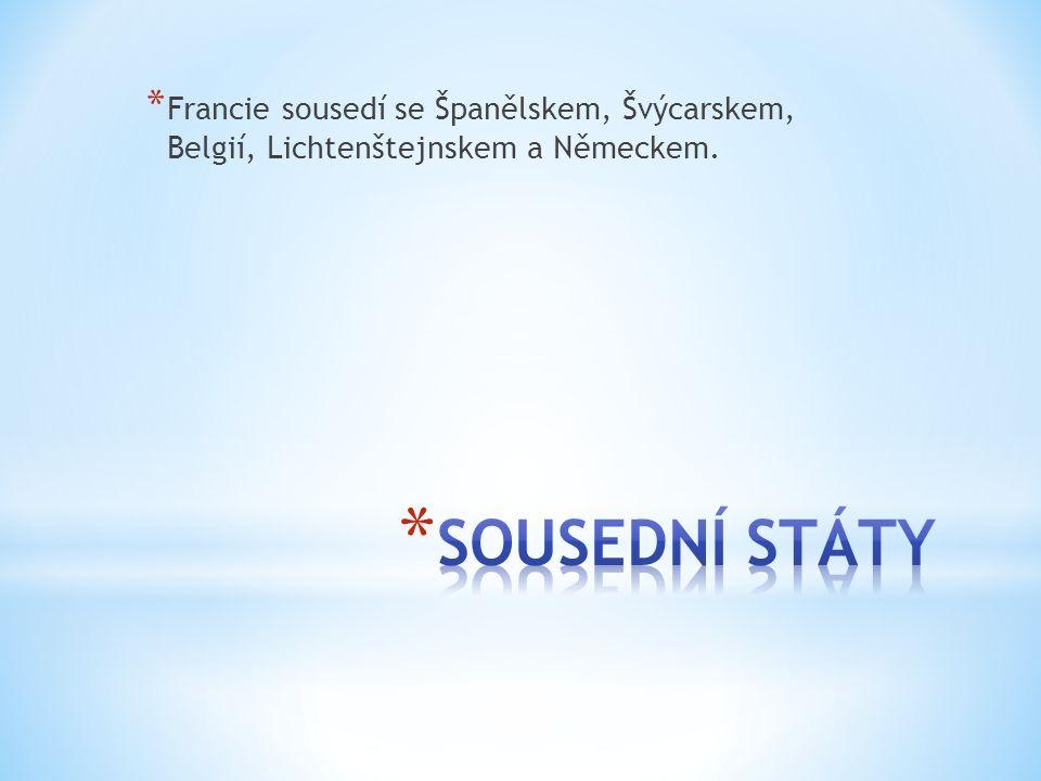 * Francie sousedí se Španělskem, Švýcarskem, Belgií, Lichtenštejnskem a Německem.