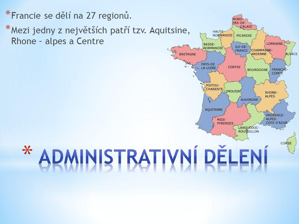 * Francie se dělí na 27 regionů. * Mezi jedny z největších patří tzv. Aquitsine, Rhone – alpes a Centre