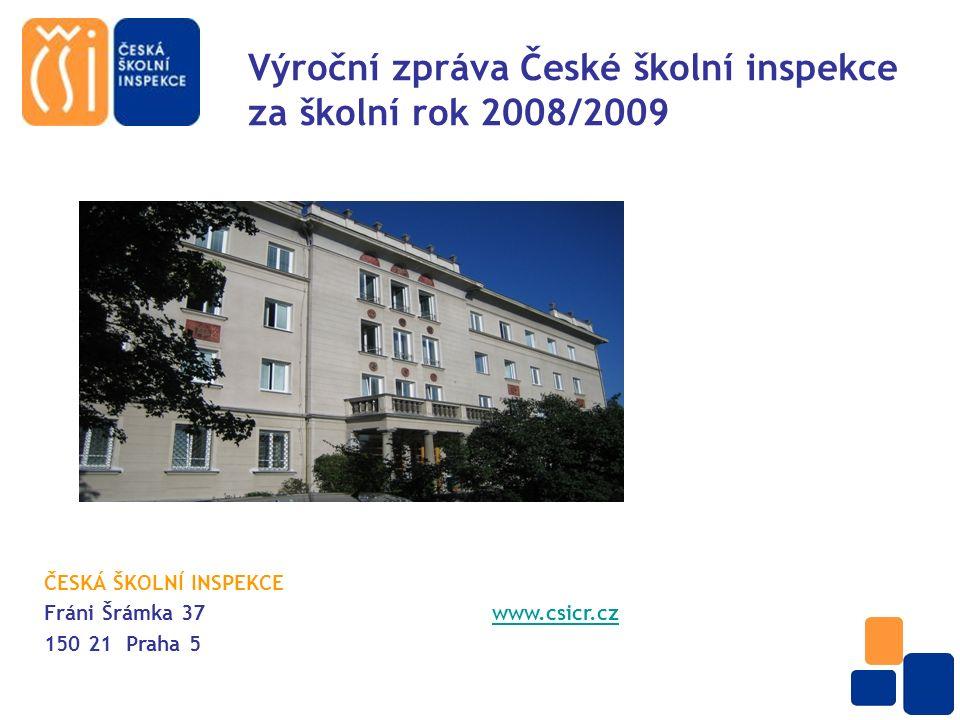 Výroční zpráva České školní inspekce za školní rok 2008/2009 ČESKÁ ŠKOLNÍ INSPEKCE Fráni Šrámka 37 www.csicr.czwww.csicr.cz 150 21 Praha 5