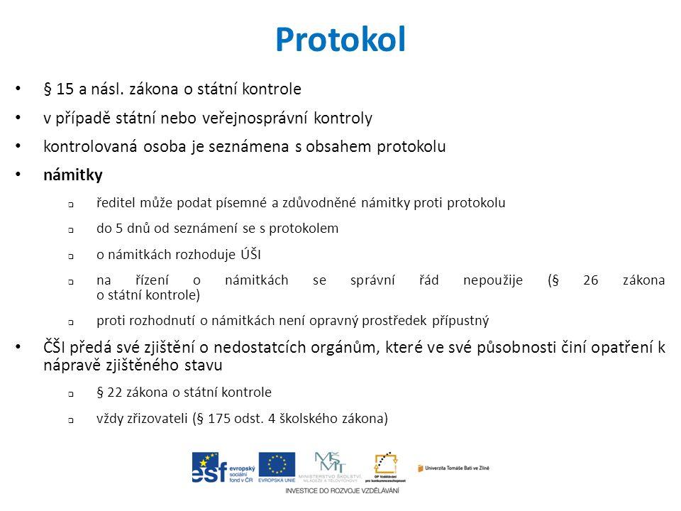 Protokol § 15 a násl. zákona o státní kontrole v případě státní nebo veřejnosprávní kontroly kontrolovaná osoba je seznámena s obsahem protokolu námit