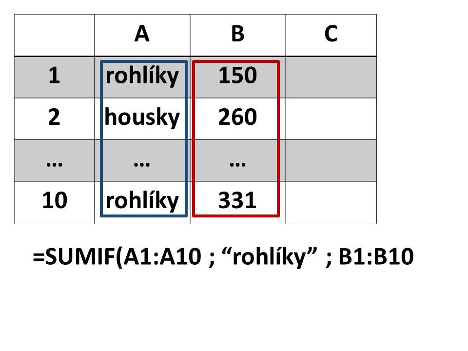 """ABC 1rohlíky150 2housky260 ……… 10rohlíky331 =SUMIF(A1:A10 ; """"rohlíky"""" ; B1:B10"""
