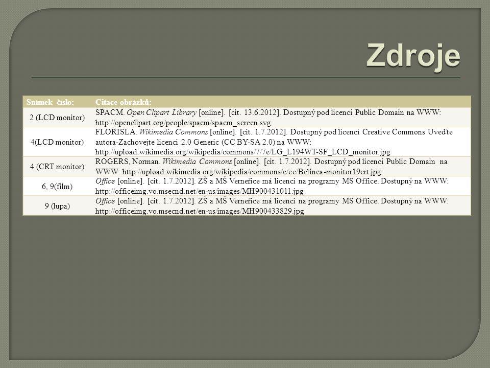 Snímek číslo:Citace obrázků: 2 (LCD monitor) SPACM. Open Clipart Library [online]. [cit. 13.6.2012]. Dostupný pod licencí Public Domain na WWW: http:/