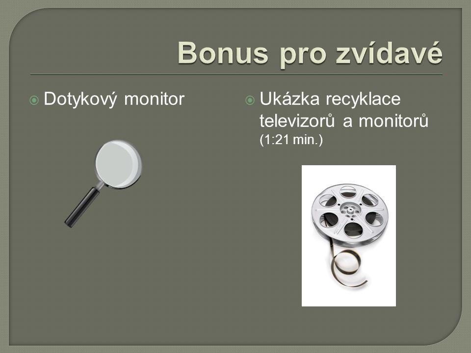  Dotykový monitor  Ukázka recyklace televizorů a monitorů (1:21 min.)