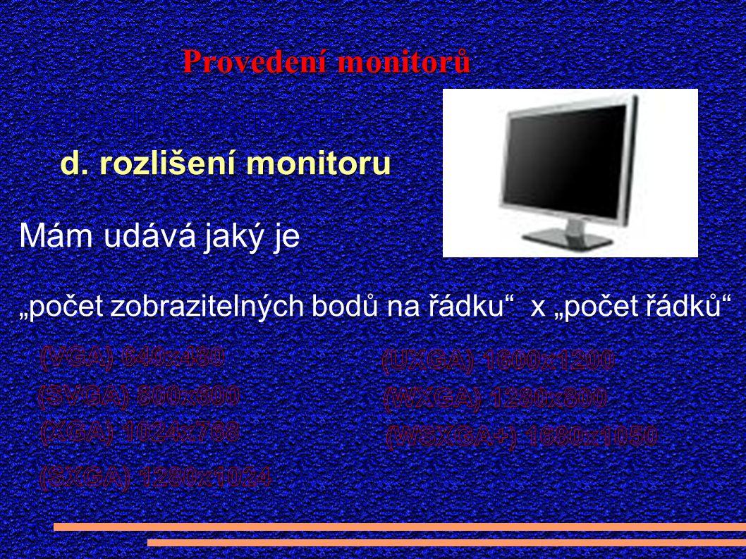 Provedení monitorů d.