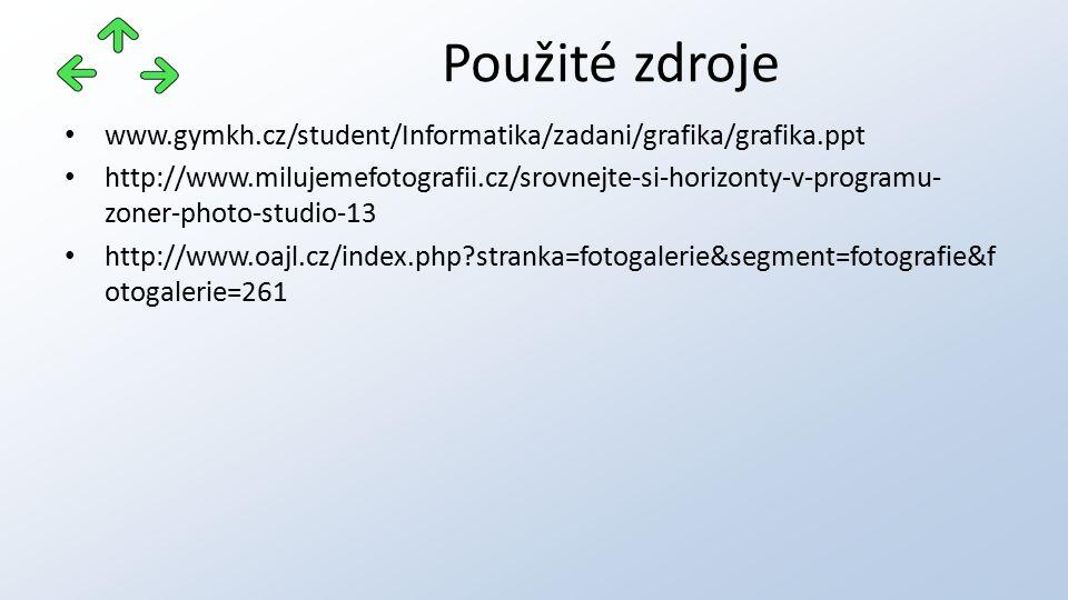 www.gymkh.cz/student/Informatika/zadani/grafika/grafika.ppt http://www.milujemefotografii.cz/srovnejte-si-horizonty-v-programu- zoner-photo-studio-13 http://www.oajl.cz/index.php stranka=fotogalerie&segment=fotografie&f otogalerie=261 Použité zdroje