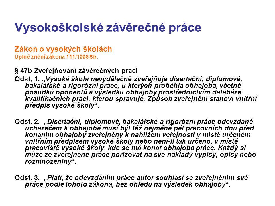 Vysokoškolské závěrečné práce Zákon o vysokých školách Úplné znění zákona 111/1998 Sb.