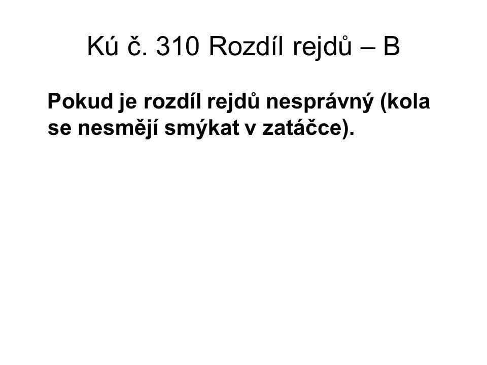 Kú č. 310 Rozdíl rejdů – B Pokud je rozdíl rejdů nesprávný (kola se nesmějí smýkat v zatáčce).