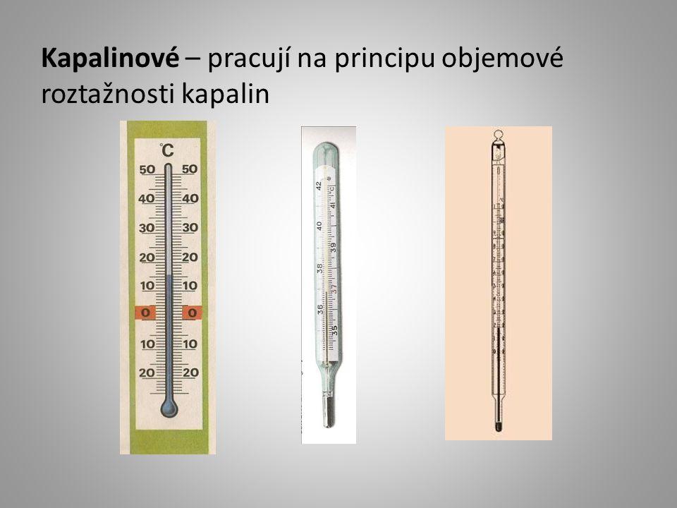 Kapalinové – pracují na principu objemové roztažnosti kapalin