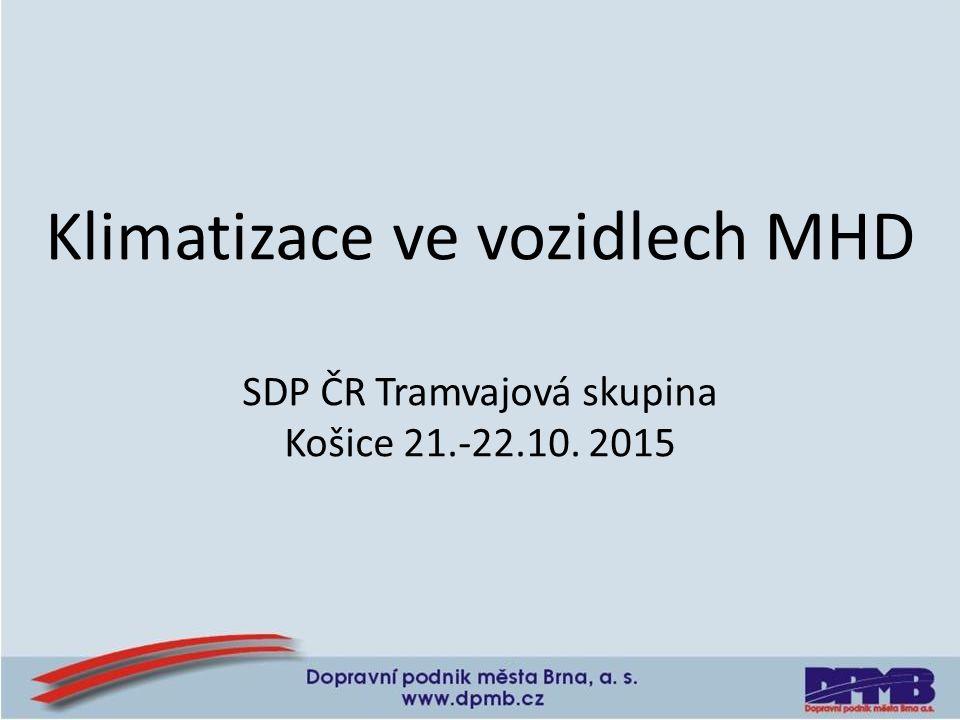 Klimatizace ve vozidlech MHD SDP ČR Tramvajová skupina Košice 21.-22.10. 2015