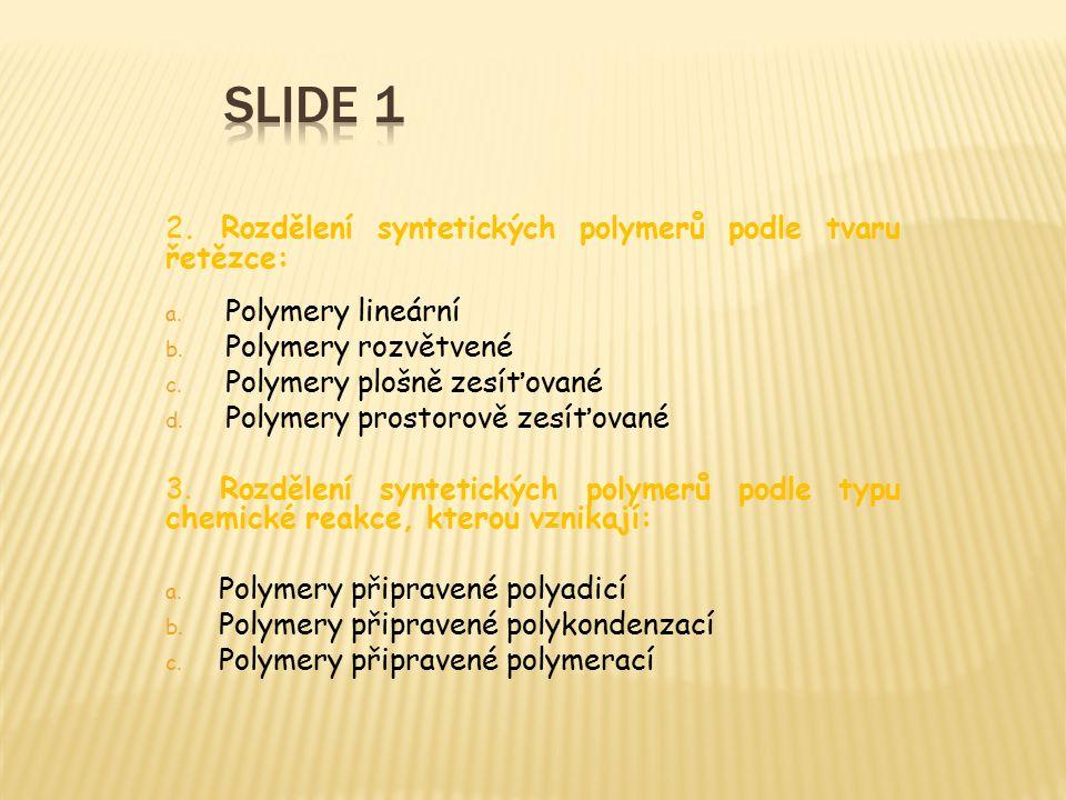 2. Rozdělení syntetických polymerů podle tvaru řetězce: a.