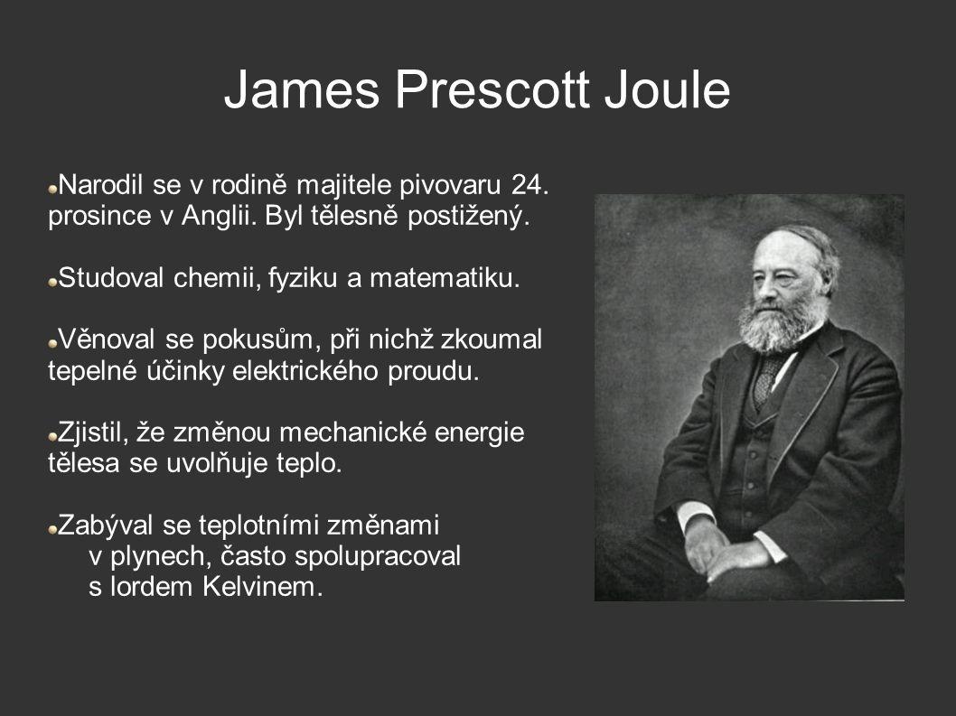 James Prescott Joule Narodil se v rodině majitele pivovaru 24.