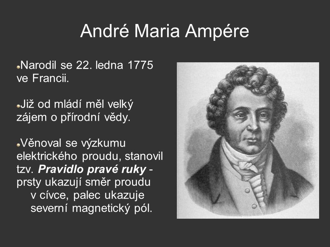 Ampér [A] Ampér je základní jednotkou elektrického proudu, patří mezi jednotky SI.