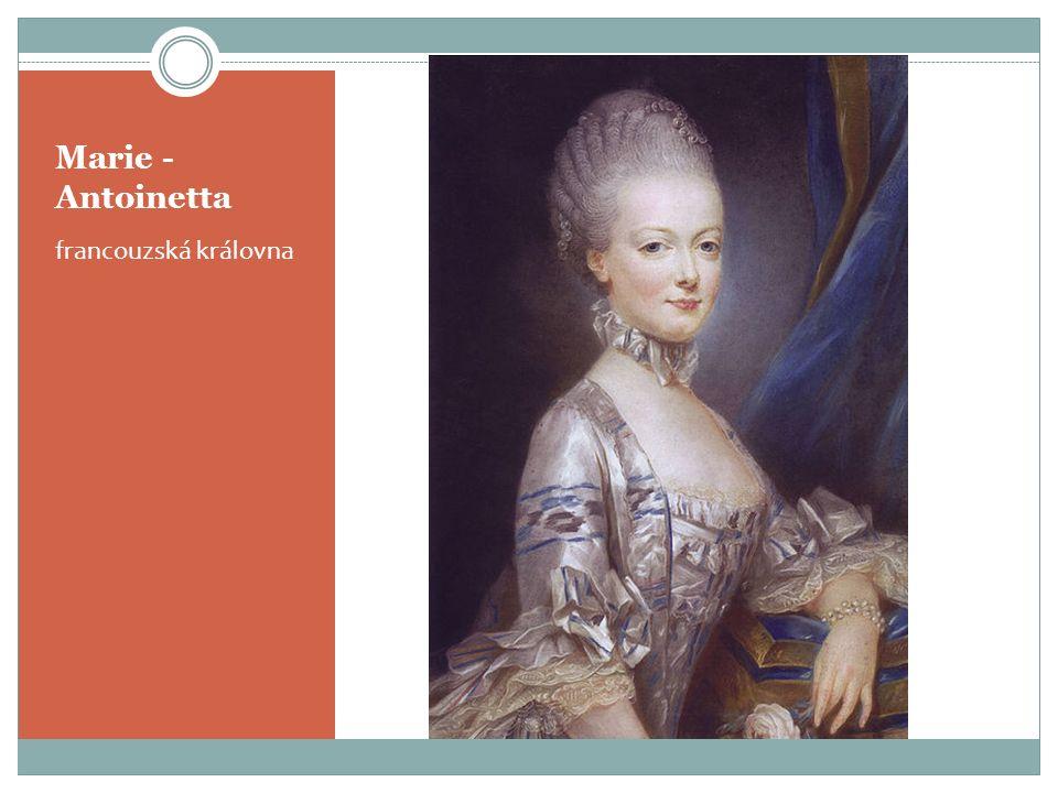 Marie - Antoinetta francouzská královna