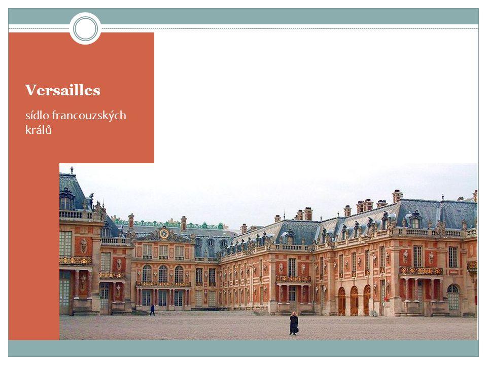 Versailles sídlo francouzských králů