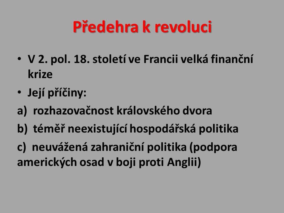 Předehra k revoluci V 2. pol. 18.