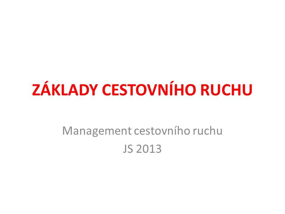 ZÁKLADY CESTOVNÍHO RUCHU Management cestovního ruchu JS 2013