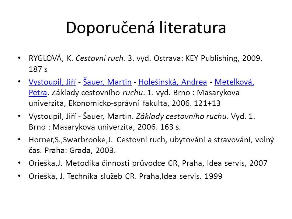 Doporučená literatura RYGLOVÁ, K. Cestovní ruch. 3.
