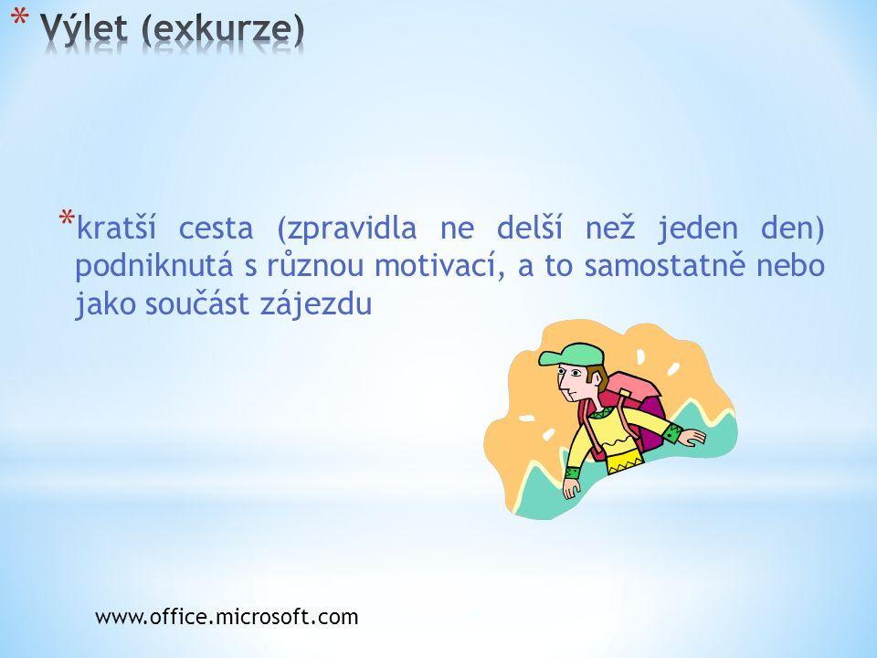 * kratší cesta (zpravidla ne delší než jeden den) podniknutá s různou motivací, a to samostatně nebo jako součást zájezdu www.office.microsoft.com