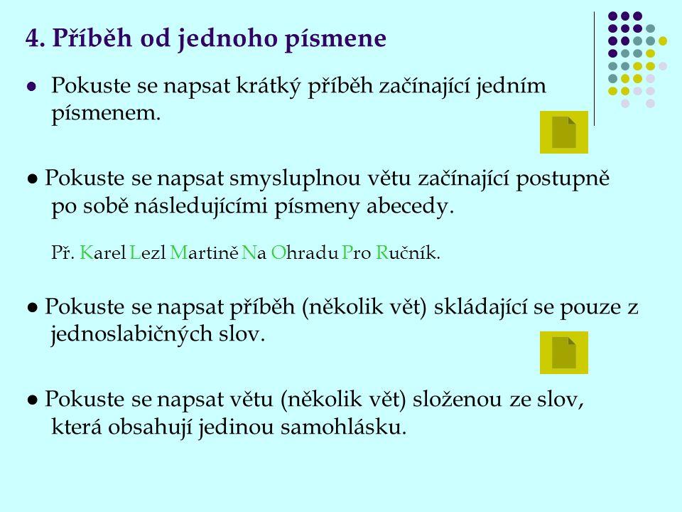 5.Přísloví Která osobnost mohla pronést tato slova.