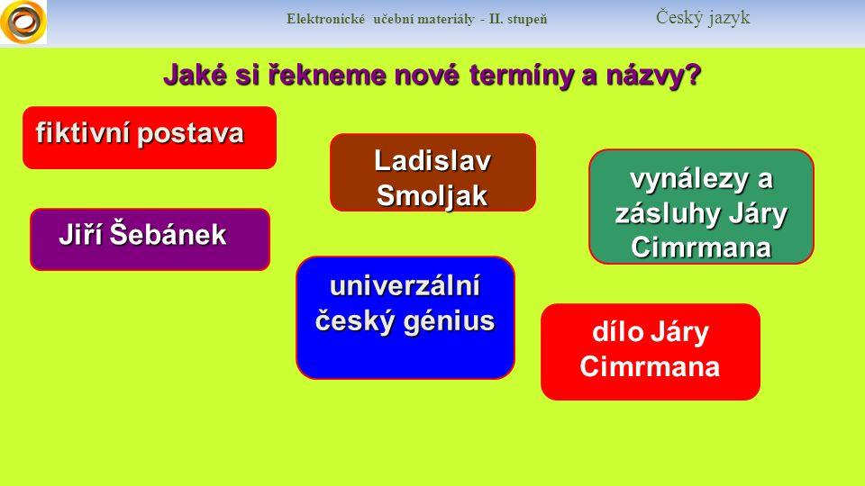 Jaké si řekneme nové termíny a názvy. Elektronické učební materiály - II.