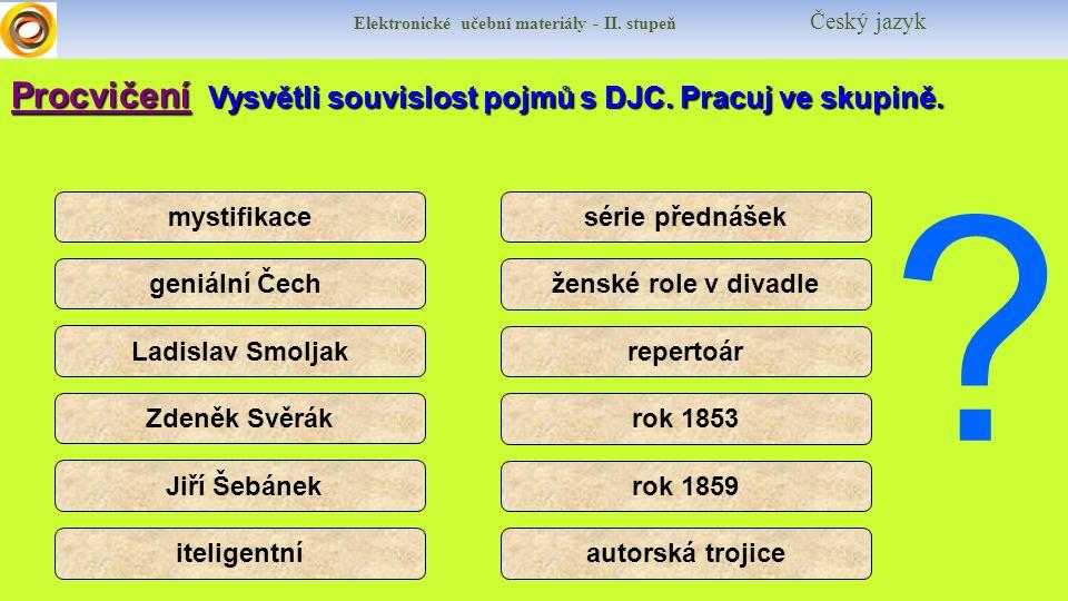 Elektronické učební materiály - II. stupeň Český jazykProcvičení Vysvětli souvislost pojmů s DJC.