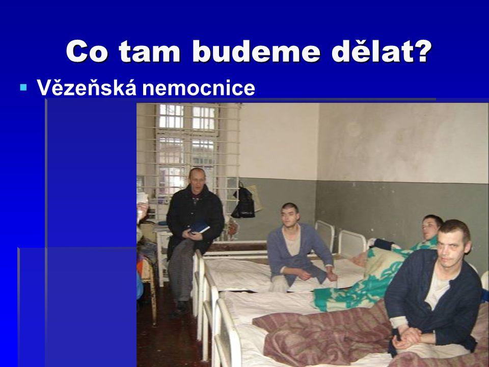 Co tam budeme dělat  Vězeňská nemocnice