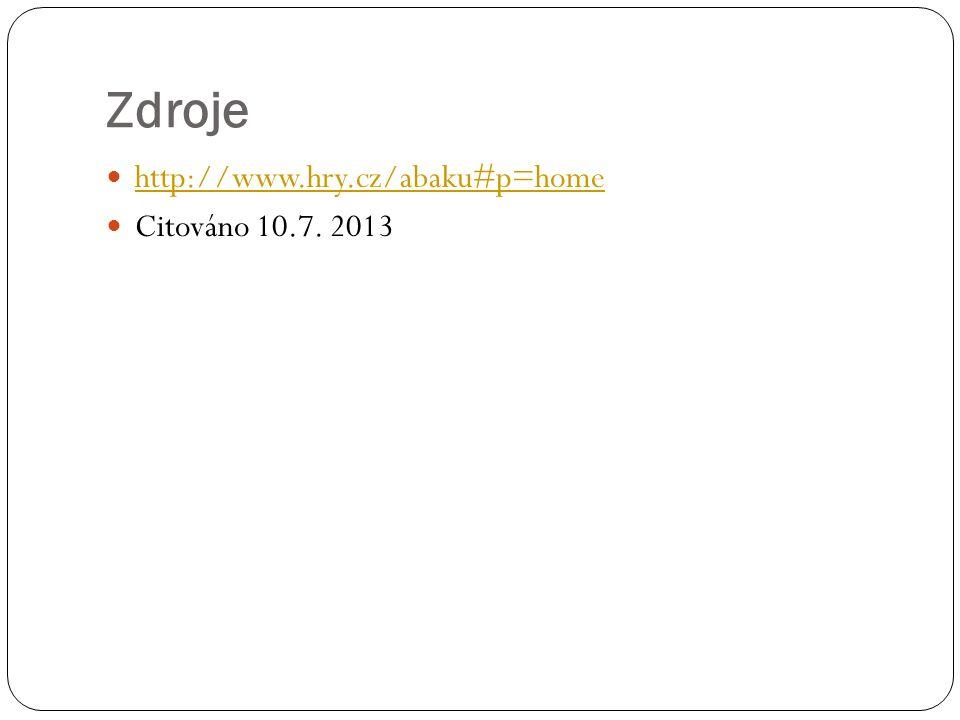 Zdroje http://www.hry.cz/abaku#p=home Citováno 10.7. 2013