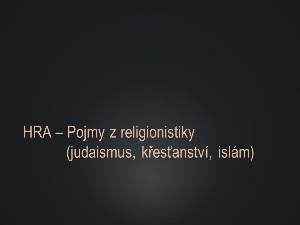 PRAVIDLA HRY Hra je určena pro 2 týmy, které střídavě zkoušejí na základě nápověd uhodnout 10 pojmů z oblasti judaismu, křesťanství a islámu.