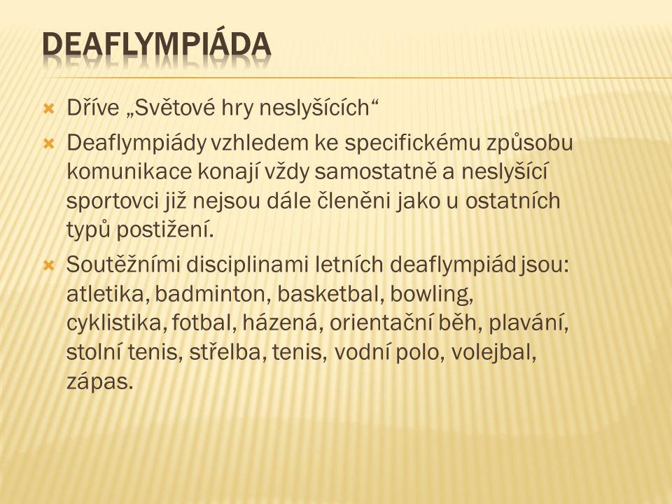  První zimní deaflympiáda se konala v roce 1949 v Seefeldu a poslední v roce 2003 ve švédském Sundsvallu.